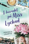 bokomslag I huvudet på Miss Lyckad