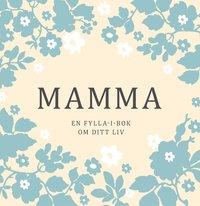 bokomslag Mamma - En fylla-i-bok om ditt liv