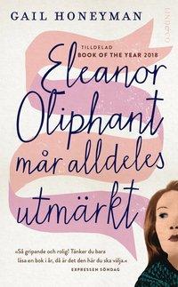bokomslag Eleanor Oliphant mår alldeles utmärkt