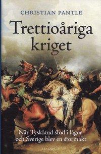 bokomslag Trettioåriga kriget : när Tyskland stod i lågor och Sverige blev en stormakt