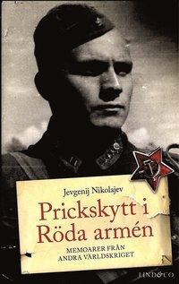 bokomslag Prickskytt i Röda armén : memoarer från andra världskriget