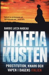 bokomslag Maffiakusten : Prostitution, knark och vapen i dagens Italien