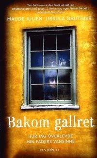 bokomslag Bakom gallret : hjur jag överlevde min faders vansinne
