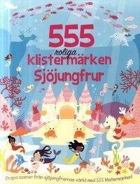 bokomslag 555 roliga klistermärken - Sjöjungfrur