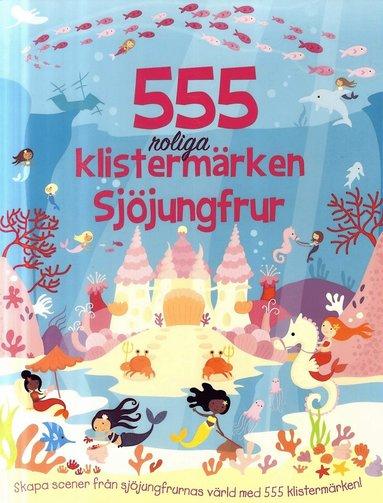 bokomslag 555 roliga klistermärken : sjöjungfrur