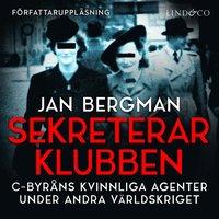 bokomslag Sekreterarklubben : C-byråns kvinnliga agenter under andra världskriget