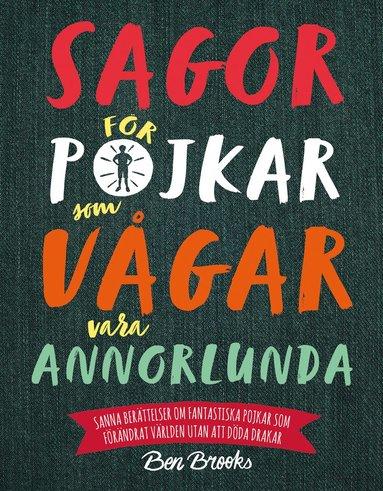 bokomslag Sagor för pojkar som vågar vara annorlunda : sanna berättelser om fantastiska pojkar som förändrat världen utan att döda drakar