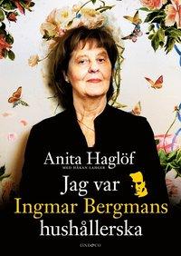 bokomslag Jag var Ingmar Bergmans hushållerska