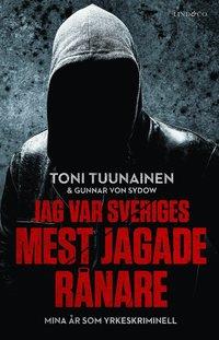 bokomslag Jag var Sveriges mest jagade rånare : mina år som yrkeskriminell
