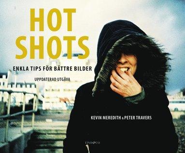 bokomslag Hot Shots - enkla tips för bättre bilder