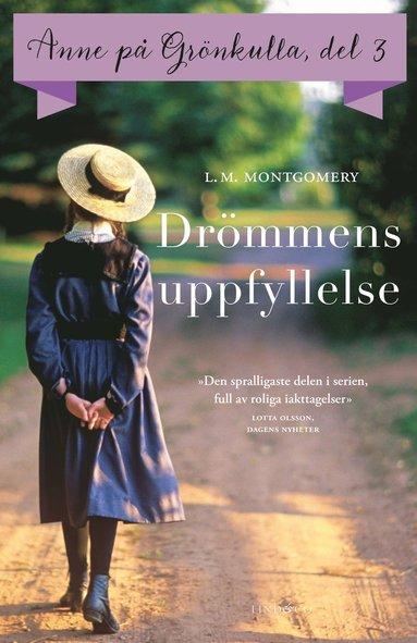 bokomslag Anne på Grönkulla: Drömmens uppfyllelse. Del 3