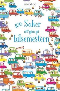 bokomslag 100 saker att göra på bilsemestern