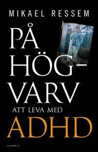 bokomslag På högvarv - Att leva med adhd
