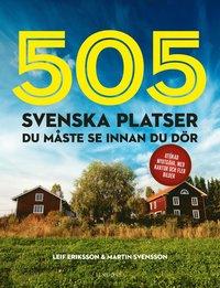 bokomslag 505 svenska platser du måste se innan du dör