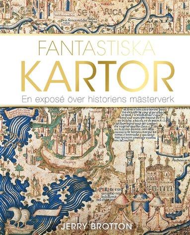 bokomslag Fantastiska kartor : en exposé över historiens mästerverk