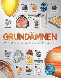 bokomslag Grundämnen : ett illustrerat uppslagsverk över periodiska systemet