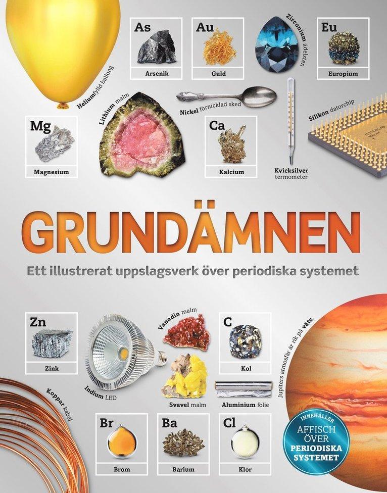 Grundämnen : ett illustrerat uppslagsverk över periodiska systemet 1