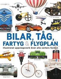 bokomslag Bilar, tåg, fartyg och flygplan : illustrerat uppslagsverk