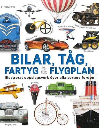 bokomslag Bilar, tåg, fartyg och flygplan - Illustrerat uppslagsverk