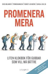 bokomslag Promenera mera : liten klokbok för gubbar som vill må bättre (och bli gladare)