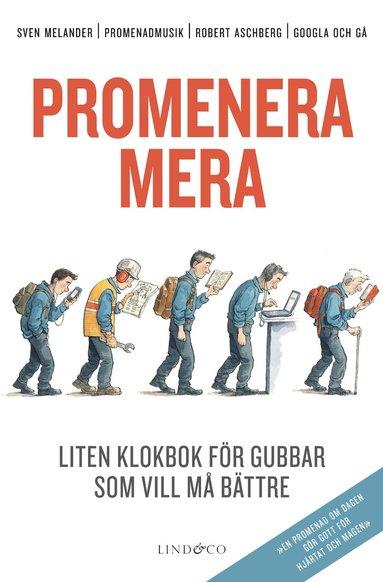 bokomslag Promenera mera - Liten klokbok för gubbar som vill må bättre
