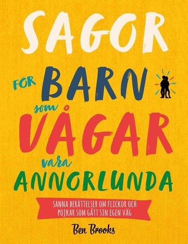 bokomslag Sagor för barn som vågar vara annorlunda : sanna berättelser om flickor och pojkar som gått sin egen väg