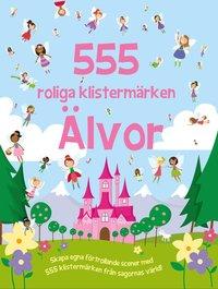 bokomslag 555 roliga klistermärken - Älvor