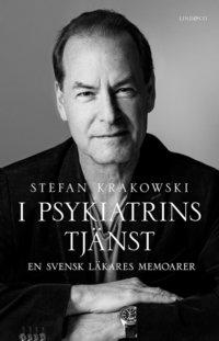 bokomslag I psykiatrins tjänst : en svensk läkares memoarer