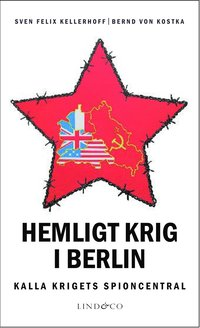 bokomslag Hemligt krig i Berlin - Kalla krigets spioncentral