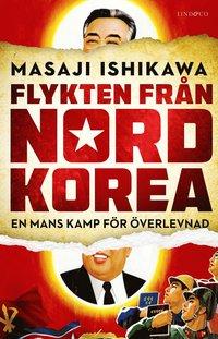 bokomslag Flykten från Nordkorea : En mans kamp för överlevnad