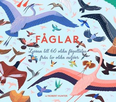 bokomslag Fåglar : lyssna till 60 olika fågelläten från tio olika miljöer