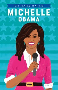 bokomslag Michelle Obama : ett fantastiskt liv