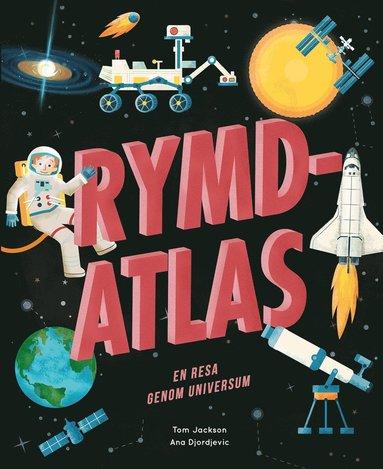 bokomslag Rymdatlas : en resa genom universum