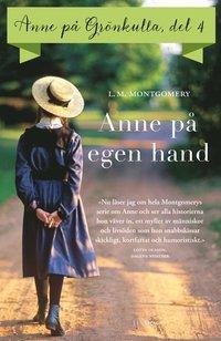 bokomslag Anne på Grönkulla: Anne på egen hand. Del 4