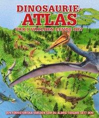 bokomslag Dinosaurieatlas : Var i världen levde de?