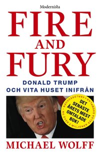bokomslag Fire and Fury: Donald Trump och Vita huset inifrån