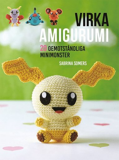 bokomslag Virka amigurumi : 20 oemotståndliga minimonster