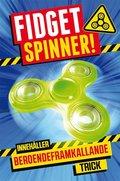 bokomslag Fidget spinner! : Innehåller beroendeframkallande trick