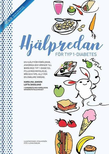 bokomslag Hjälpredan för typ 1-diabetes : en hjälp för föräldrar, anhöriga och vänner till barn med typ 1-diabetes ; fylld med matglädje, råd och tips - allt för en enklare vardag