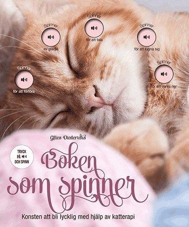 bokomslag Boken som spinner : konsten att bli lycklig av katterapi