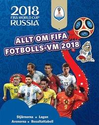 bokomslag Allt om FIFA fotbolls-VM 2018 cf9f5f10072a5