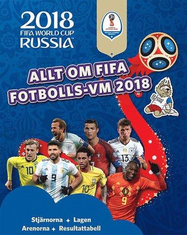 bokomslag Allt om FIFA fotbolls-VM 2018