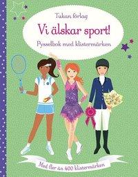bokomslag Vi älskar sport! : pysselbok med klistermärken