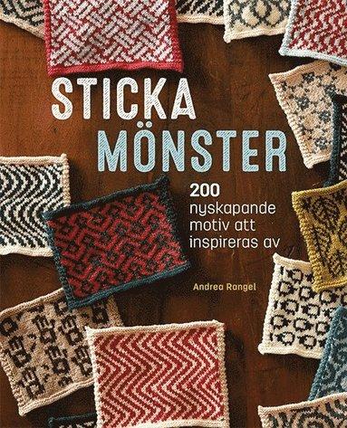 bokomslag Sticka mönster : 200 nyskapande motiv att inspireras av