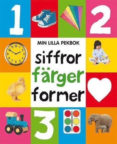 bokomslag Min lilla pekbok : siffor, färger, former