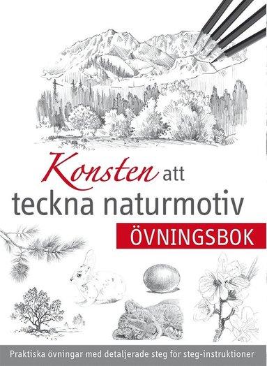 bokomslag Konsten att teckna naturmotiv : övningsbok