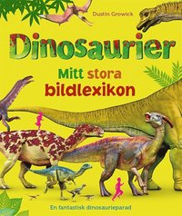 bokomslag Dinosaurier: mitt stora bildlexikon