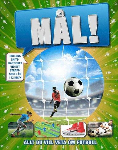 bokomslag Mål!   allt du vill veta om fotboll 9dc26c064610b
