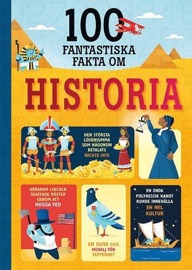bokomslag 100 fantastiska fakta om historia