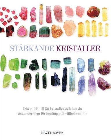 bokomslag Stärkande kristaller : din guide till 50 kristaller och hur du använder dem för healing och välbefinnande